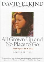All Grown Up and No Place to Go: Teenagers in Crisis, Revised Edition (Paperback/ 2nd Ed./ Revised)