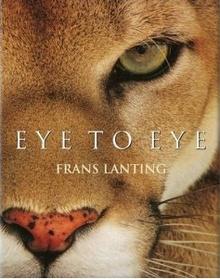 "<font title=""Frans Lanting - Eye to Eye (Hardcover/ 25th Ed.)"">Frans Lanting - Eye to Eye (Hardcover/ 2...</font>"