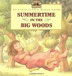 Summertime in the Big Woods (Paperback)