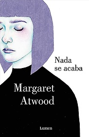 "<font title=""Nada se acaba / Life Before Man (Hardcover) - Spanish Edition"">Nada se acaba / Life Before Man (Hardcov...</font>"