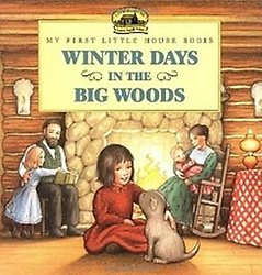 Winter Days in the Big Woods (Paperback)