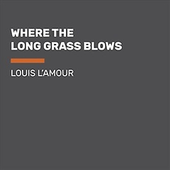 "<font title=""Where the Long Grass Blows (CD / Unabridged)"">Where the Long Grass Blows (CD / Unabrid...</font>"