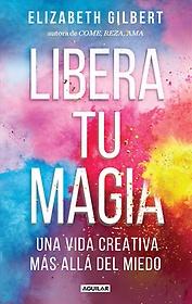 """<font title=""""Libera tu magia / Big Magic (Paperback) - Spanish Edition"""">Libera tu magia / Big Magic (Paperback) ...</font>"""