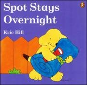 Spot Stays Overnight (Flap Book)