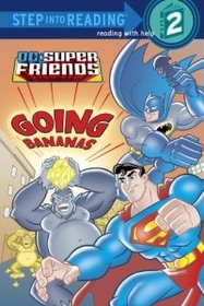 DC Super Friends Going Bananas - Step into Reading 2 (Paperback)