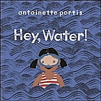 Hey, Water! (Hardcover)