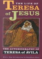 The Life of Teresa of Jesus: The Autobiography of Teresa of Avila (Paperback)