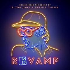 """<font title=""""REVAMP: THE SONGS OF ELTON JOHN & BERNIE TAUPIN"""">REVAMP: THE SONGS OF ELTON JOHN & BERNIE...</font>"""