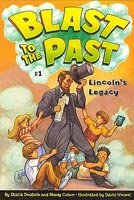 Blast to the Past #1 - Lincoln's Legacy (Paperback)