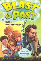Blast to the Past #3 - Bell's Breakthrough (Paperback)