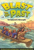 Blast to the Past #5 - Sacagawea's Strength (Paperback)