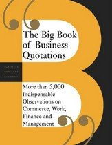 "<font title=""The Big Book of Business Quotations (Paperback) "">The Big Book of Business Quotations (Pap...</font>"