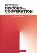 "<font title=""BETWEEN DISCORD AND COOPERATION JAPAN AND THE TWO KOREAS"">BETWEEN DISCORD AND COOPERATION JAPAN AN...</font>"