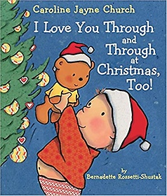 """<font title=""""I Love You Through and Through at Christmas, Too! (Hardcover / Board Book)"""">I Love You Through and Through at Christ...</font>"""