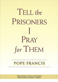 """<font title=""""Tell the Prisoners I Pray for Them (Paperback / Bilingual)"""">Tell the Prisoners I Pray for Them (Pape...</font>"""
