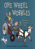 One Wheel Wobbles (School and Library Binding / 1st Ed.)