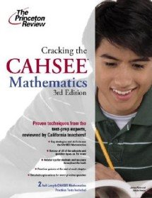 """<font title=""""The Princeton Review Cracking the CAHSEE Mathematics (Paperback/ 3rd Ed.) """">The Princeton Review Cracking the CAHSEE...</font>"""