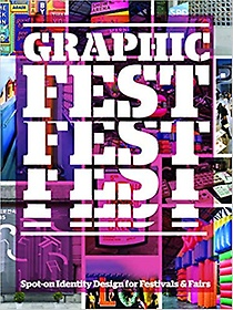 """<font title=""""Graphic Fest: Identities for Festivals & Fairs (Paperback)"""">Graphic Fest: Identities for Festivals &...</font>"""