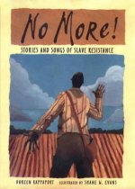No More!: Stories and Songs of Slave Resistance (Hardcover)