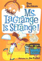 Ms. LaGrange is Strange! - My Weird School #8 (Paperback)