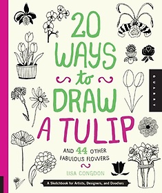 """<font title=""""20 Ways to Draw a Tulip and 44 Other Fabulous Flowers (Paperback)"""">20 Ways to Draw a Tulip and 44 Other Fab...</font>"""