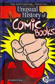 """<font title=""""Captivating, Creative, Unusual History of Comic Books (School and Library Binding)"""">Captivating, Creative, Unusual History o...</font>"""
