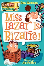 Miss Lazar Is Bizarre! - My Weird School #9 (Paperback)