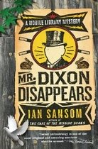 Mr. Dixon Disappears: A Mobile Library Mystery (Paperback)