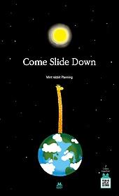 Come Slide Down