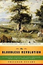 The Bloodless Revolution: A Cultural History of Vegetarianism: From 1600 to Modern Times (Paperback)