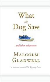 What the Dog Saw (Hardcover)