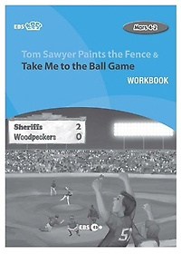 """<font title=""""Tom Sawyer Paints the Fence & Take Me to the Ball Game 워크북(Level 4)"""">Tom Sawyer Paints the Fence & Take Me to...</font>"""