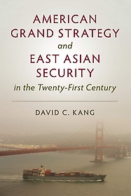 """<font title=""""American Grand Strategy and East Asian Security in the Twenty-First Century"""">American Grand Strategy and East Asian S...</font>"""